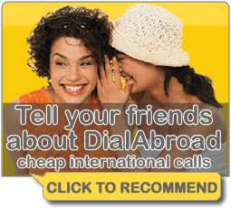 Tell a friend about DialAbroad